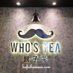 Who's Tea Malaysia Cawangan Pertama Di Melaka
